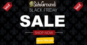 Siteground Black Friday Deals 2020 - Grab 75% Discount